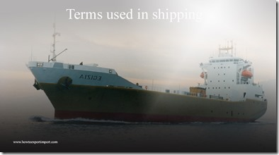 Terms used in shipping such as Mano River Union,Maquiladora,Marine Insurance ,Maritime,Market Access etc