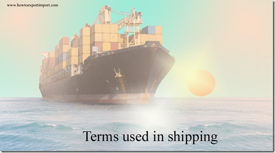Terms used in shipping such as Open Rate,Operation Exodus,Optimum Cube,Orderly Marketing Agreement,Order-Notify etc