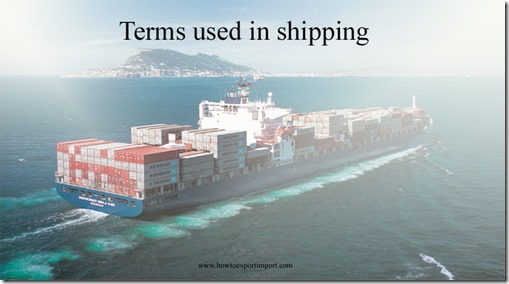 Terms used in shipping such as Perishable Cargo,Persona Non Grata,Phytosanitary Certificate,Pier,Pier-to-House,Pilferage etc