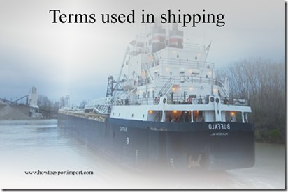 Terms used in shipping such as Tied Loan,Tier number,Time,Time Charter-Party,Time Draft,Time reversible etc