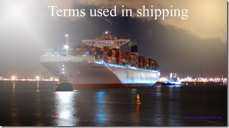 Terms used in shipping such as Tranship, Transhipment, Transit Cargo, Transship, Transshipment,Transtainer etc