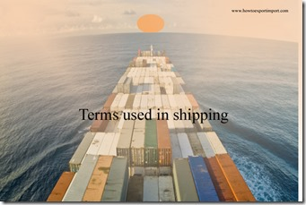 Terms used in shipping such as deadweight,deck cargo,deck log,deck gang, decking, deckhand etc