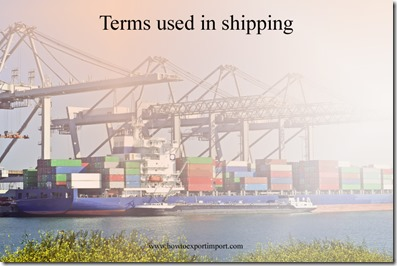 Terms used in shipping such as endorse a bill of lading, endorsement, engine department,enrollment, export processing zones etc