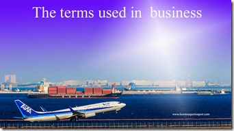The terms used in  business such as Trade Mark,Trade Secret,Trade War,Trailblazer,Transaction Value,Transfer Deed etc