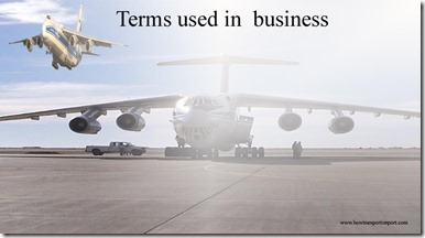Terms used in  business such as such Forfeiture,Forward Integration, Forward procurement,Forwarding Agents,Foul Bill of Lading etc
