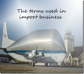 The terms used in import  business such as Free On Board , Harmonized System, Harmonized Tariff Schedule etc