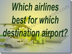 Which airlines best for which destination airport