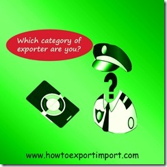 Which category of exporter are you Merchant Exporter,Manufacturer exporter,Service exporter Project Exporter or Deemed Exporter copy