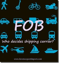 Who decides shipping carrier on FOB shipments copy
