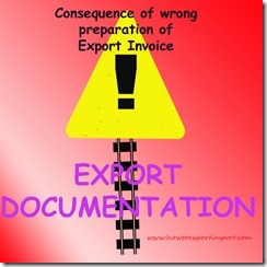 Why, best attention while preparing Export Invoice copy