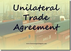 unilateral trade agreement