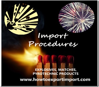 Importation process of explosives,matches and fire works