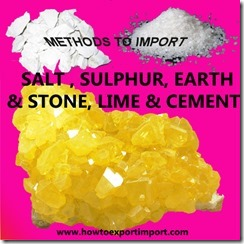 25 How to import SALT , SULPHUR, EARTH & STONE, LIME & CEMENT