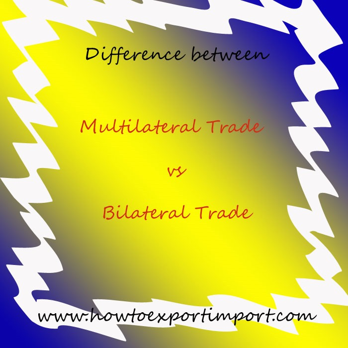 Difference Between Multilateral Trade Agreements And Bilateral