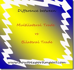 defference between multilateral vs bilateral