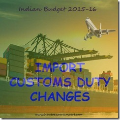 Indian Budget 2015-16, Changes in import customs duties