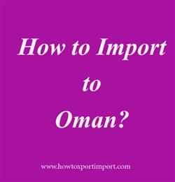 How to Import to Oman?