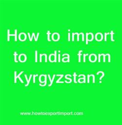How to import to India from Kyrgyzstan?