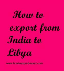 How to export from india to libya publicscrutiny Gallery