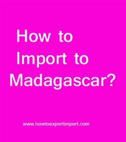 How to Import to Madagascar?