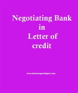 What do you mean by a 'Negotiating Bank' under Letter of credit?