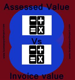 Difference Between Invoice Value And Assessed Value - Invoice value