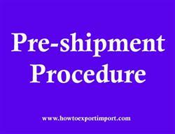 Pre-shipment Procedure