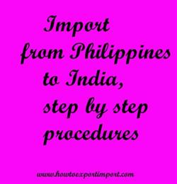 Let Us Discuss Here About The Process Of Importing To India From Philippines You May How Import At End