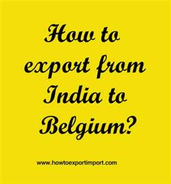 How to export from India to Belgium?