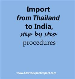 Import from Thailand to India, step by step procedures