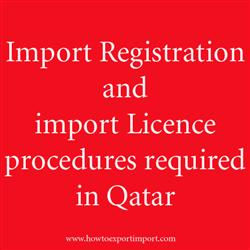 Import Registration and import Licence procedures required in Qatar