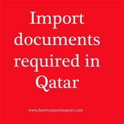 Import documents required in Qatar