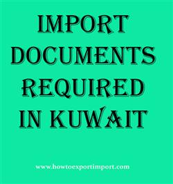 Import documents required in Kuwait