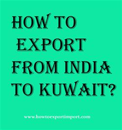 How to export from India to Kuwait?