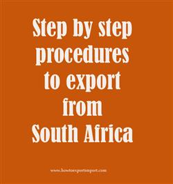 Step by step procedures to export from South Africa