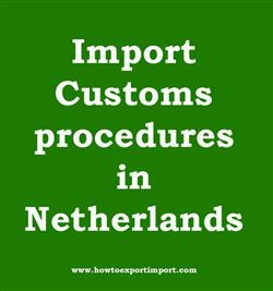 netherlands customs clearance