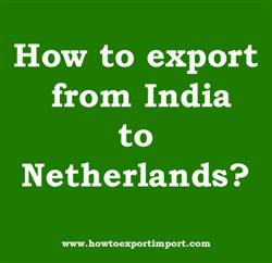 How to export from India to Netherlands?