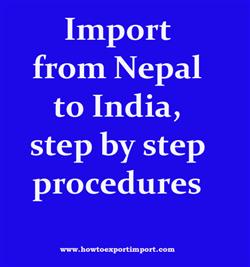 Import from Nepal to India, step by step procedures