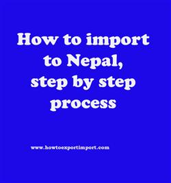 How to import to Nepal, step by step process