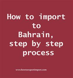How to import to Bahrain, step by step process