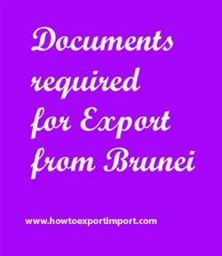Documents required for Export from Brunei