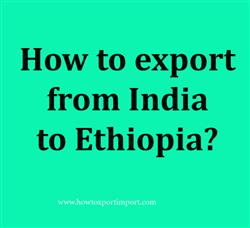 How to export from India to Ethiopia?