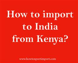 How to import to India from Kenya?